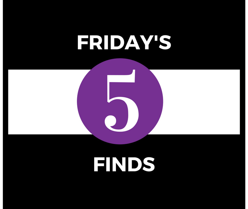 Friday's Five Finds: June 9, 2017